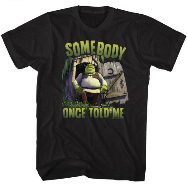 Shrek Somebody Once Told Me