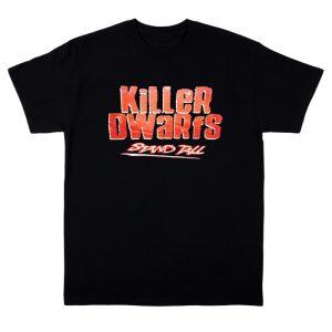 Killer Dwarfs Stand Tall