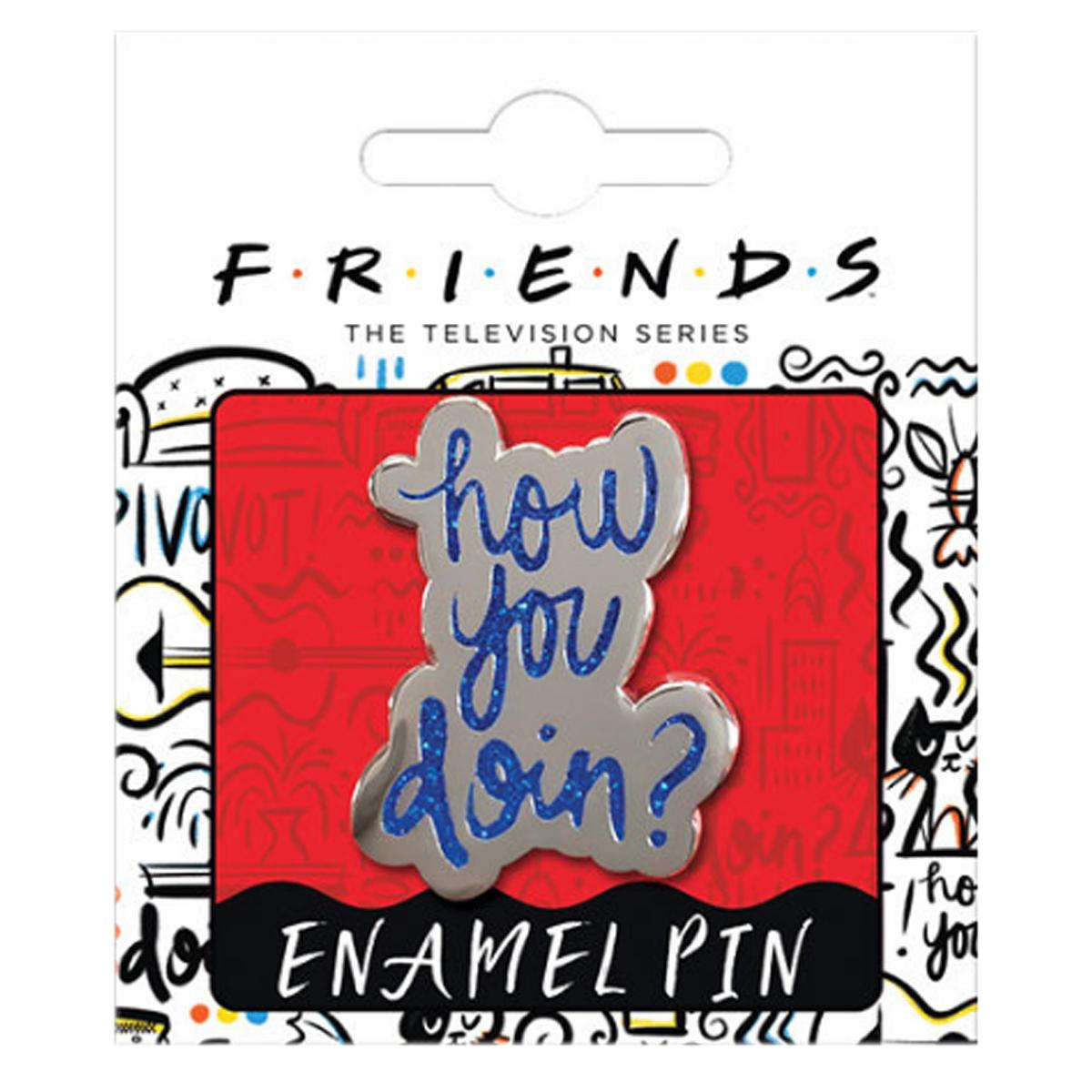 Friends How You Doin? Lapel Pin